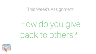 How do you give back to others?