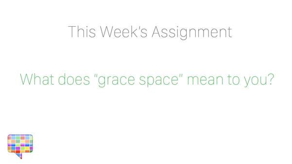 What does 'grace space' mean to you?