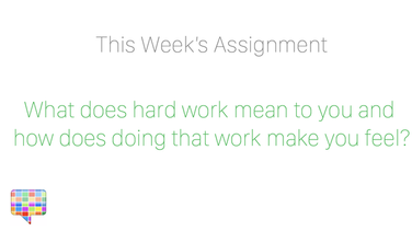 What does hard work mean to you and how does doing that work make you feel?