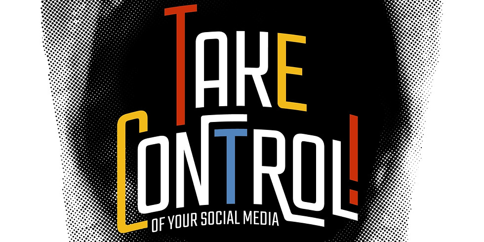 TAKE CONTROL (Of Your Social Media): Seminar for Parents and Children Aged 10-16 (1)