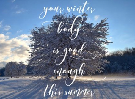 Your Winter Body is Good Enough this Summer