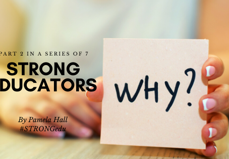 STRONG Educators Stop and Remember Their WHY