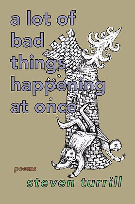 a lot of bad things happening at once by Steven Turrill
