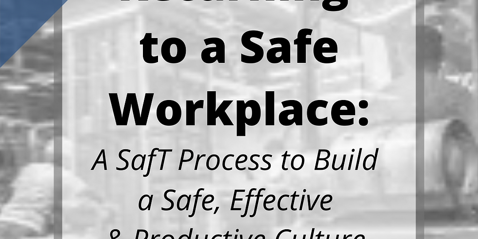 Returning to a Safe Workplace: A SafT process to build a safe, effective & productive culture