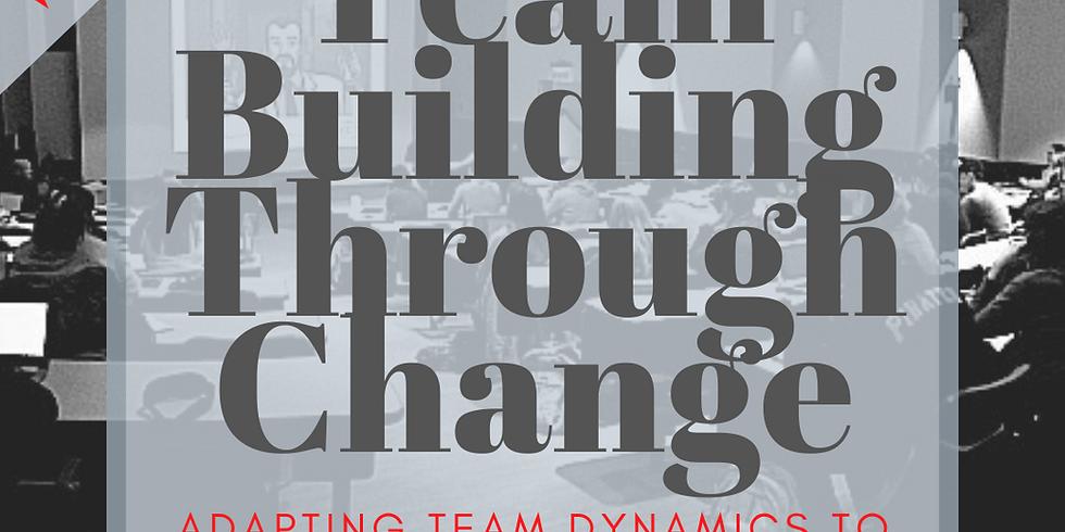 Team Building Through Change: A 3 Webinar Series