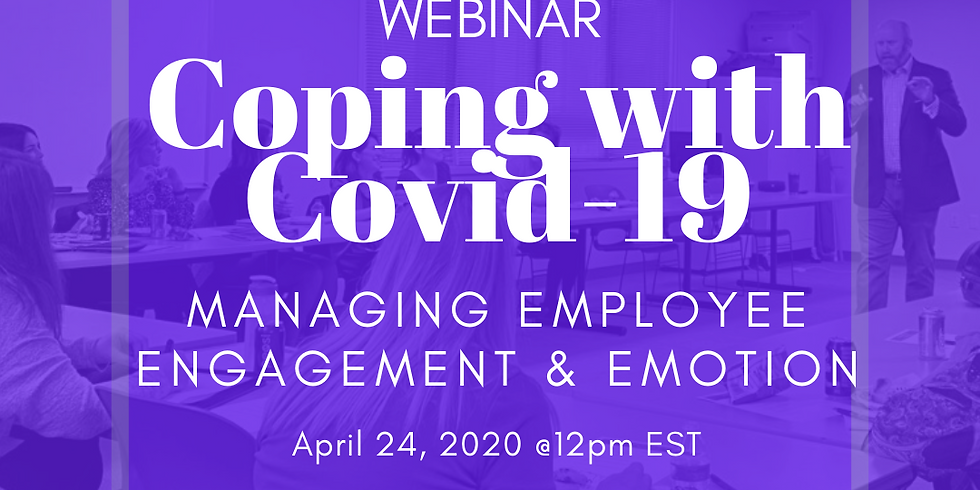 Coping with Covid-19: Managing Employee Engagement & Emotion