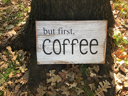 Sign - But First, Coffee
