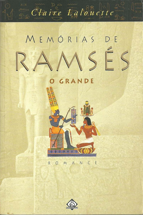 Memórias de Ramsés: O grande - Claire Lalouette