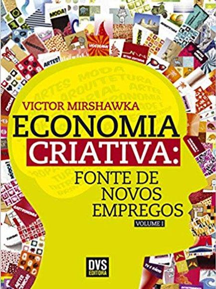 Economia Criativa: Fonte de Novos Empregos -  Victor Mirshawka