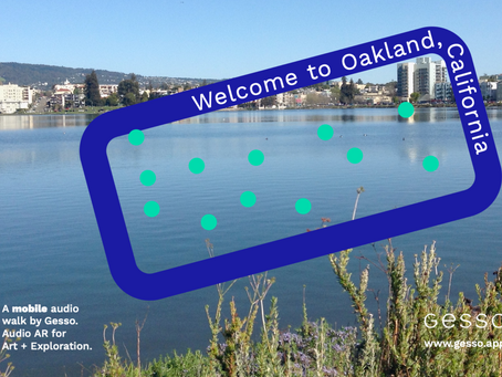 The Making of a Gesso Audio Walk: Migration + Memory in Oakland, California.