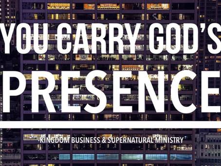 You Carry god's presence