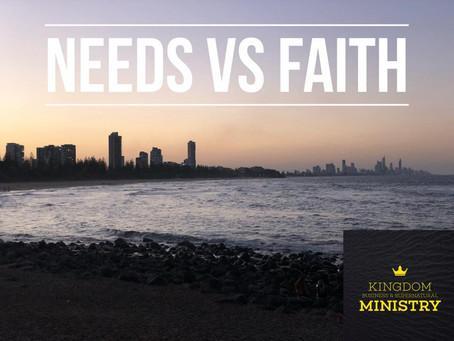 Needs vs Faith