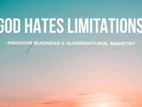God Hates Limitations