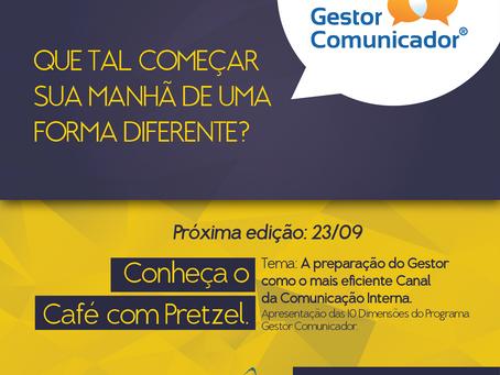 GESTOR COMUNICADOR convida: 3º Café com Pretzel da Comunicação Interna