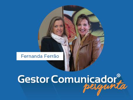 Gestor Comunicador pergunta para Fernanda Ferrão, diretora das Lojas Pompéia/Gang