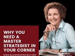 Why You Need a Master Strategist in Your Corner