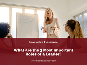What are the 3 Most Important Roles of a Leader?