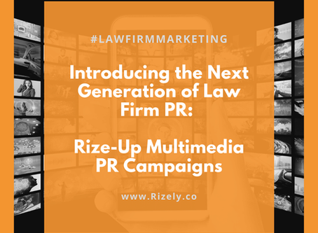 Introducing the Next Generation of Law Firm PR: Rize-Up PR Campaigns