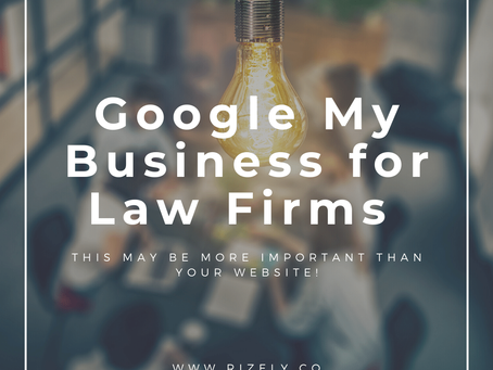 Google My Business for Law Firms (This may be more important than your website!)