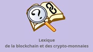 📚Lexique de la blockchain et des crypto-monnaies📚