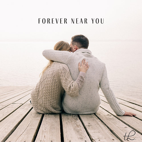 Forever Near You