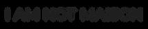 I AM NOT MAISON logo 2019.png