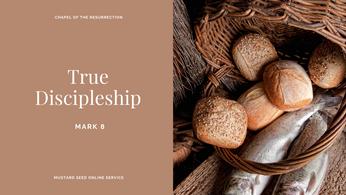 MSS: True Discipleship (Mark 8) - 13 September 2020