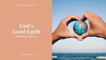 God's Good Earth: 25 - 26 April 2020