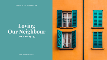 Loving Our Neighbour: 23 - 24 May 2020