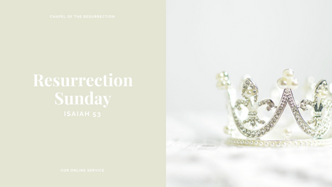 Resurrection Sunday - 12 April 2020