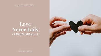 Love Never Fails: 20 - 21 June 2020