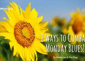 8 Ways To Combat Monday Blues!