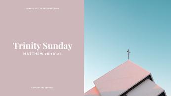 Trinity Sunday: 6 - 7 June 2020