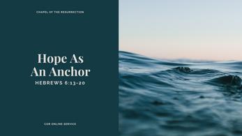 Hope As An Anchor: 16 - 17 May 2020