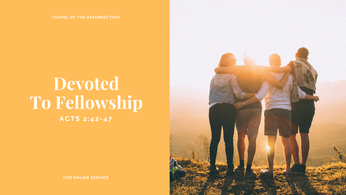 Devoted To Fellowship: 2 - 3 May 2020