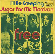 I'll Be Creeping / Sugar For Mr. Morrison Island 388 853 UF - 1969