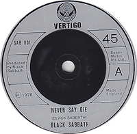 Black Sabbath - Never Say Die / She's Gone - UK - Vertigo SAB 001 - 1978 - Small senterhole