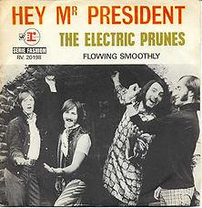 Electric Prunes Hey Mr President France
