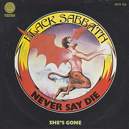 Black Sabbath - Never Say Die / She's Gone - Netherlands - Vertigo 6079 103- 1978 - Front