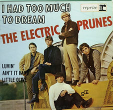 Electric Prunes I Had Too Much To Dream EP France