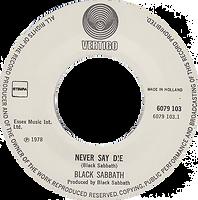 Black Sabbath - Never Say Die / She's Gone - Netherlands - Vertigo 6079 103- 1978 - Side 1