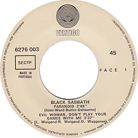 Black Sabbath - Paranoid / Evil Woman, Don't Play Your Games With Me / Wicked World - Portugal - Vertigo  6276 003 - 1970 - Side 1