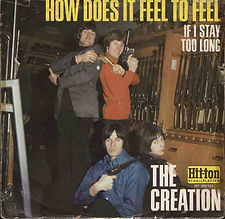 Creation How Does It Feel To Feel