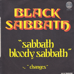 Black Sabbath - Sabbath Bloody Sabbath / Changes - France - Vertigo 6165 001 - 1973