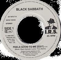 Black Sabbath - Feels Good To Me (Edit) / Paranoid (Live)- Netherlands -  I.R.S. 24 1072 7 - 1990 - Side 1