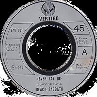 Black Sabbath - Never Say Die / She's Gone - UK - Vertigo SAB 001 - 1978 - Big centerhole