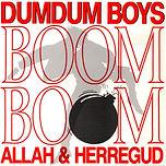 DumDum Boys Allah & Heregud
