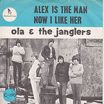 Ola & The Janglers - Alex Is The Man