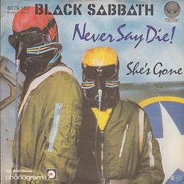 Black Sabbath -Never Say Die / She's Gone - Germany - Vertigo 6079103- 1978