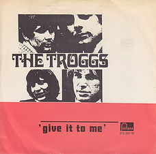 Troggs Give It To Me Norway
